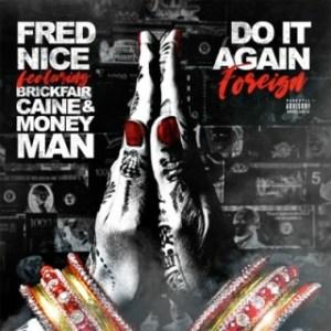 Instrumental: Fred Nice - Do It Again (Foreign) Ft. Money Man & BrickFairCaine (Produced By Fred Nice & Dre Beatz)
